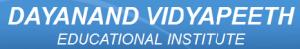 DAYANAND VIDYAPEETH EDUCATIONAL INSTITUTE